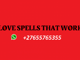 World's Best +27655765355  No.1 Lost Love Spell Caster USA, U.K, U.A.E, Australia, Canada, South Africa, Botswana, Greece, New Zealand, Ireland